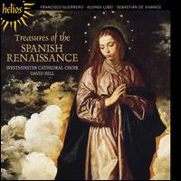 Treasures of the Spanish Renaissance - Westminster Cathedral Choir (choir, chorus); David Hill (conductor)