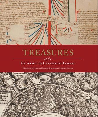 Treasures of the University of Canterbury Library - Jones, Chris (Editor), and Matthews, Bronwyn (Editor), and Clement, Jennifer