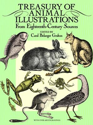 Treasury of Animal Illustrations: From Eighteenth-Century Sources - Grafton, Carol Belanger (Editor)