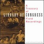 Treasury of Library of Congress Field Recordings - Various Artists