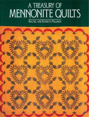 Treasury of Mennonite Quilts - Pellman, Rachel T