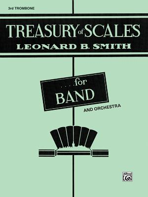 Treasury of Scales for Band and Orchestra: 3rd Trombone - Smith, Leonard