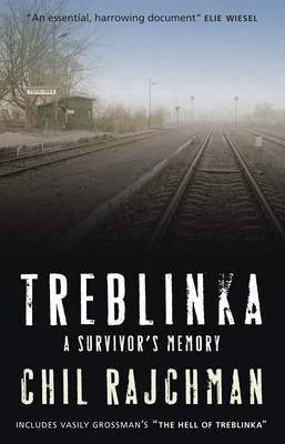 Treblinka: A Survivor's Memory - Rajchman, Chil, and Beinfeld, Solon (Translated by), and Moyn, Samuel (Introduction by)