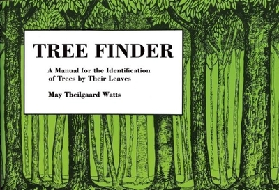 Tree Finder: A Manual for Identification of Trees by Their Leaves (Eastern Us) - Watts, May Theilgaard