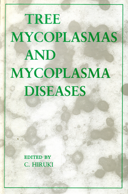 Tree Mycoplasma and Mycoplasma Diseases - Hiruki, Churi (Editor)