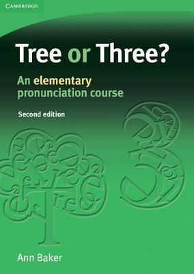 Tree or Three?: An Elementary Pronunciation Course - Baker, Ann