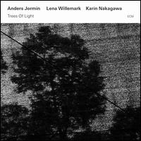 Trees of Light - Anders Jormin/Lena Willemark/Karin Nakagawa