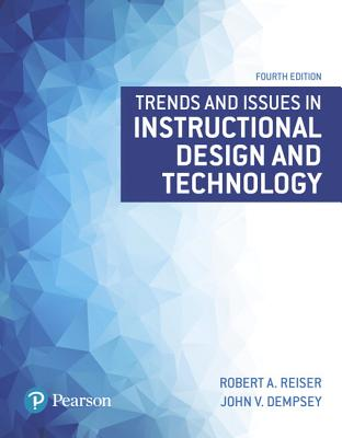 Trends and Issues in Instructional Design and Technology - Reiser, Robert, and Dempsey, John