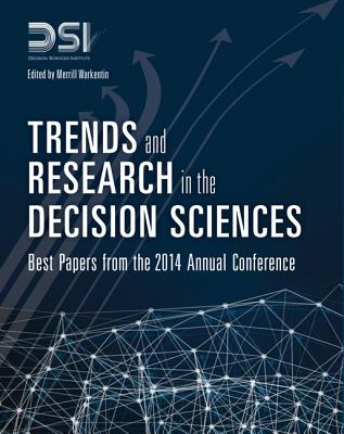 Trends and Research in the Decision Sciences: Best Papers from the 2014 Annual Conference - Decision Sciences Institute