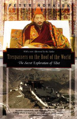 Trespassers on the Roof of the World: The Secret Exploration of Tibet - Hopkirk, Peter