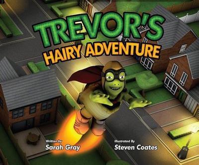 Trevor's Hairy Adventure - Gray, Sarah