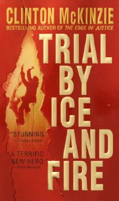 Trial by Ice and Fire - McKinzie, Clinton