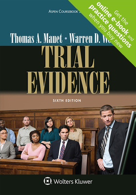 Trial Evidence - Mauet, Thomas A, and Wolfson, Warren D