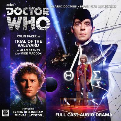 Trial of the Valeyard - Barnes, Alan, and Maddox, Mike, and Baker, Colin (Read by)