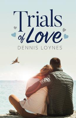 Trials of Love - Loynes, Dennis