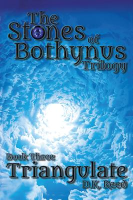 Triangulate: The Stones of Bothynus Trilogy Book Three - Reed, D K