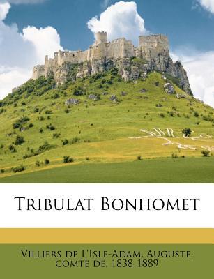 Tribulat Bonhomet - Villiers De L'isle-Adam, Auguste