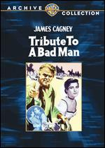Tribute to a Bad Man - Robert Wise
