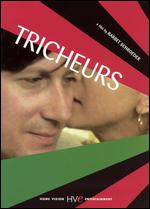 Tricheurs - Barbet Schroeder