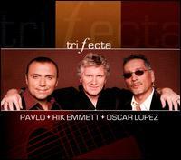 Trifecta - Pavlo/Rik Emmett/Oscar Lopez