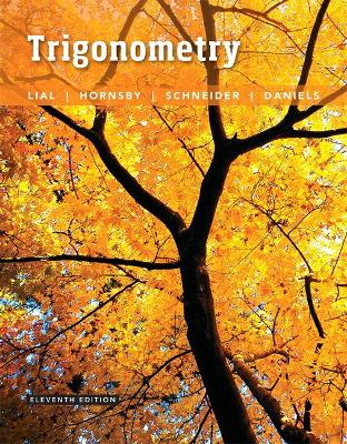 Trigonometry Plus Mylab Math with Pearson Etext -- Access Card Package - Lial, Margaret L, and Hornsby, John, and Schneider, David I