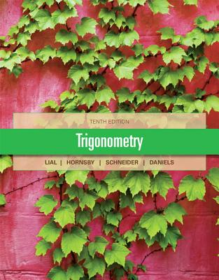 Trigonometry - Lial, Margaret L, and Hornsby, John, and Schneider, David I