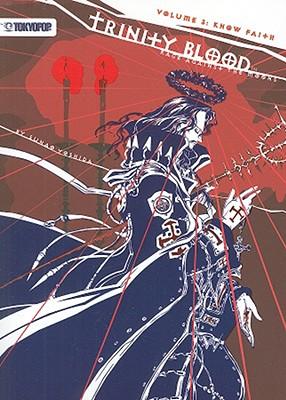 Trinity Blood, Volume 3: Rage Against the Moons: Know Faith - Yoshida, Sunao