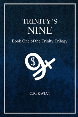 Trinity's Nine: Book One of the Trinity Trilogy - Kwiat, C.R.