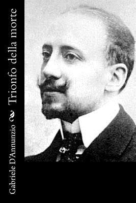 Trionfo Della Morte - D'Annunzio, Gabriele