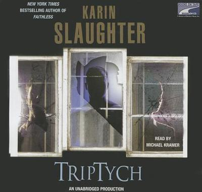 Triptych - Slaughter, Karin, and Kramer, Michael (Read by)