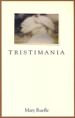 Tristimania - Ruefle, Mary
