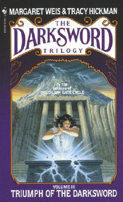 Triumph of the Darksword - Weis, Margaret, and Hickman, Tracy