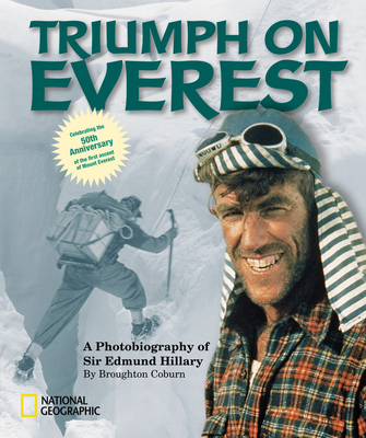 Triumph on Everest: A Photobiography of Sir Edmund Hillary - Coburn, Broughton