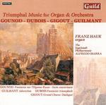 Triumphal Music for Organ & Orchestra: Gounod, Dubois, Gigout, Guilmant