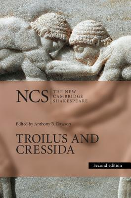 Troilus and Cressida - Shakespeare, William, and Dawson, Anthony B. (Editor), and Minton, Gretchen (Introduction by)