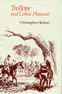 Trollope and Comic Pleasure - Herbert, Christopher