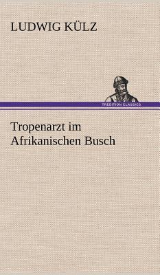 Tropenarzt Im Afrikanischen Busch - K Lz, Ludwig