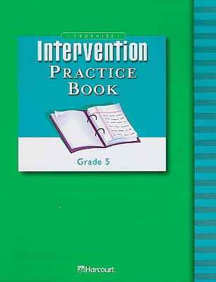 Trophies: Intervention Practice Book, Grade 5 - Harcourt (Creator)