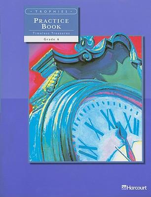 Trophies Practice Book Timeless Treasures, Grade 6 - Harcourt School Publishers (Creator)