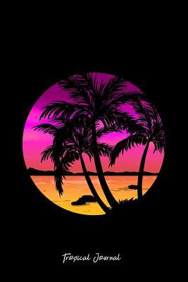 Tropical Journal: Lined Journal - Beach Trees Retro Palm Summer Tropical Island Girls Gift - Black Ruled Diary, Prayer, Gratitude, Writing, Travel, Notebook For Men Women - 6x9 120 pages - Tropical Journals, Boredkoalas