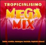 Tropicialisimo Mega Mix