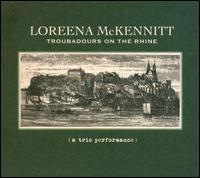 Troubadours on the Rhine: A Trio Performance - Loreena McKennitt