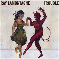 Trouble [14th Floor] - Ray LaMontagne