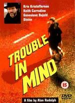 Trouble in Mind - Alan Rudolph