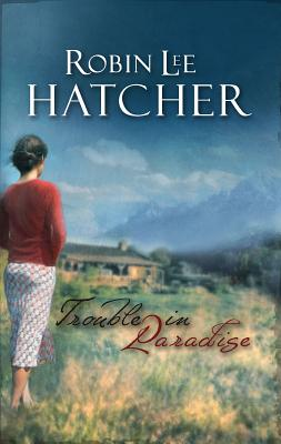 Trouble in Paradise - Hatcher, Robin Lee
