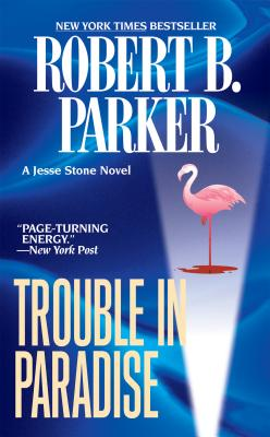 Trouble in Paradise - Parker, Robert B