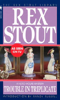 Trouble in Triplicate - Stout, Rex, and Kerr, Katharine