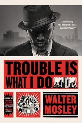 Trouble Is What I Do - Mosley, Walter