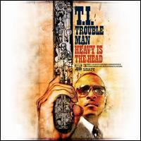 Trouble Man: Heavy Is the Head [Clean] - T.I.