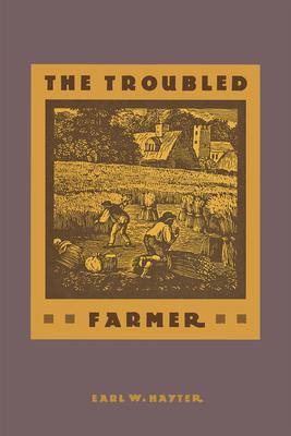 Troubled Farmer Rural Adjustment to Industriali - Hayter